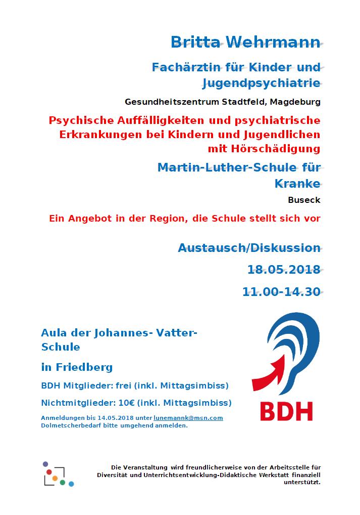 """Bericht: Britta Wehrmann """"Psychische Auffälligkeiten und psychiatrische Erkrankungen bei Kindern und Jugendlichen mit Hörschädigung"""" und Martin-Luther-Schule für Kranke (Buseck): Ein Angebot in der Region, die Schule stellt sich vor"""